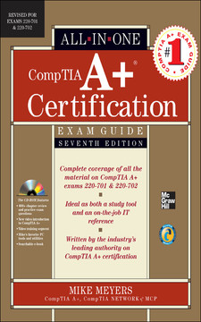 CompTIA A+® Certification All-in-One Exam Guide, Seventh Edition