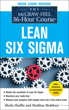 The Mcgraw-Hill 36-Hour Course : Lean Six Sigma