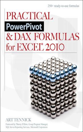Practical PowerPivot & Dax Formulas For Excel® 2010