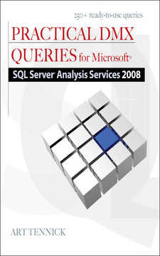 Practical DMX Queries for Microsoft® SQL Server® Analysis Services 2008