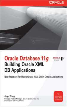 Oracle Database 11g: Building Oracle XML DB Applications