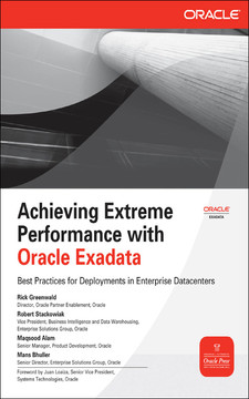 Achieving Extreme Performance with Oracle Exadata