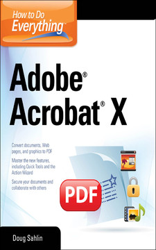 How to Do Everything™ Adobe® Acrobat® X