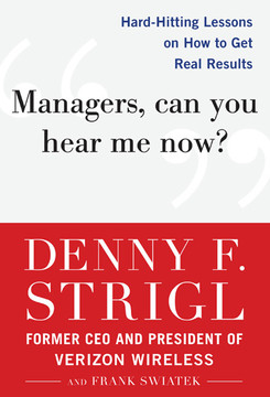 Managers, Can You Hear Me Now? Hard-Hitting Lessons on How to Get Real Results
