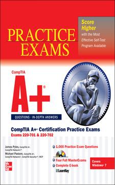 CompTIA A+® Certification Practice Exams (Exams 220-701 & 220-702)