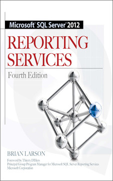 Microsoft® SQL Server® 2012 Reporting Services, Fourth Edition