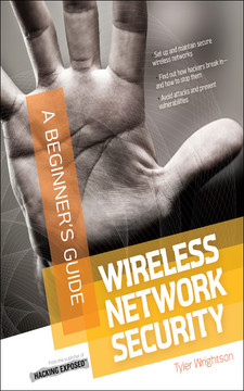 Wireless Network Security: A Beginner's Guide