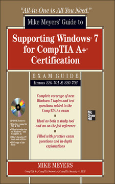 Mike Meyers' Guide to Supporting Windows® 7 for CompTIA A+® Certification