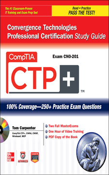 CompTIA CTP+™ Convergence Technologies Professional Certification Study Guide (Exam CN0-201)