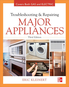 Troubleshooting and Repairing Major Appliances, 3rd Edition