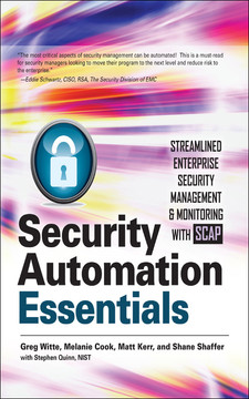 Security Automation Essentials: Streamlined Enterprise Security Management & Monitoring with SCAP