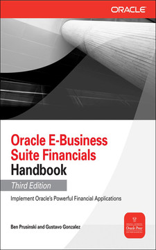 Oracle E-Business Suite Financials Handbook, Third Edition