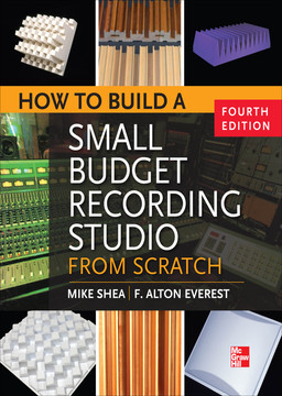 How to Build a Small Budget Recording Studio from Scratch 4/E, 4th Edition