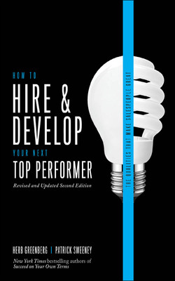 How to Hire and Develop Your Next Top Performer, 2nd edition: The Qualities That Make Salespeople Great, 2nd Edition