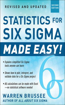 STATISTICS FOR SIX SIGMA MADE EASY!, Second Edition