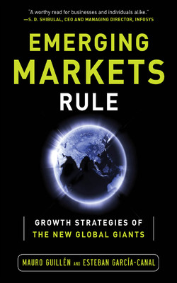 Emerging Markets Rule: Growth Strategies of the New Global Giants