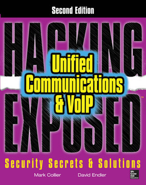 Hacking Exposed Unified Communications & VoIP Security Secrets & Solutions, 2nd Edition