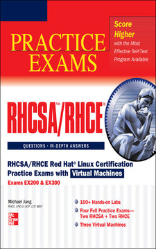 RHCSA/RHCE Red Hat Linux Certification Practice Exams with