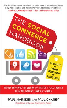 The Social Commerce Handbook: 20 Secrets for Turning Social Media into Social Sales