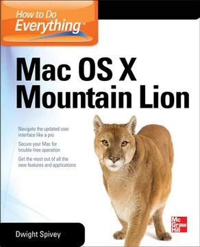 How to Do Everything Mac OS X Mountain Lion, 4th Edition