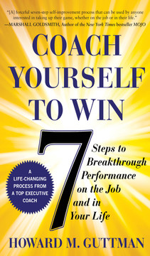 Coach Yourself to Win: 7 Steps to Breakthrough Performance on the Job and In Your Life (Audio Book)