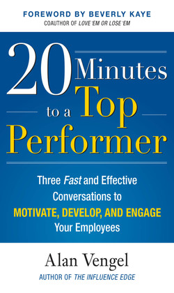 20 Minutes to a Top Performer: Three Fast and Effective Conversations to Motivate, Develop, and Engage Your Employees (Audio Book)