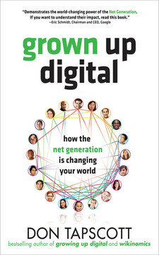 Grown Up Digital: How the Net Generation is Changing Your World (Audio Book)