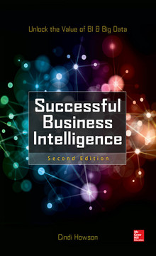 Successful Business Intelligence: Unlock the Value of BI & Big Data, 2nd Edition