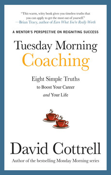 Tuesday Morning Coaching: Eight Simple Truths to Boost Your Career and Your Life (Audio Book)