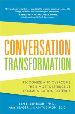 Conversation Transformation: Recognize and Overcome the 6 Most Destructive Communication Patterns (Audio Book)