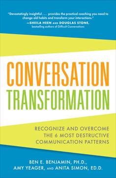 Conversation Transformation: Recognize and Overcome the 6 Most Destructive Communication Patterns (Audio Book)