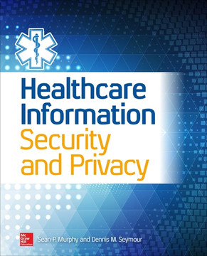 Healthcare Information Security and Privacy