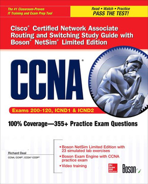 CCNA Cisco Certified Network Associate Routing and Switching Study Guide (Exams 200-120, ICND1, & ICND2), with Boson NetSim Limited Edition, 5th Edition