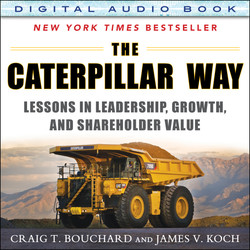 The Caterpillar Way: Lessons in Leadership, Growth, and Shareholder Value (Audio Book)