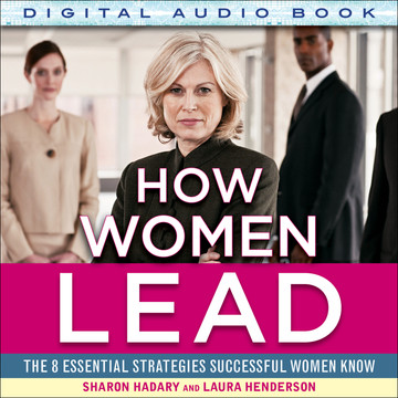 How Women Lead: The 8 Essential Strategies Successful Women Know (Audio Book)