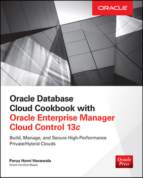 Oracle Database Cloud Cookbook with Oracle Enterprise
