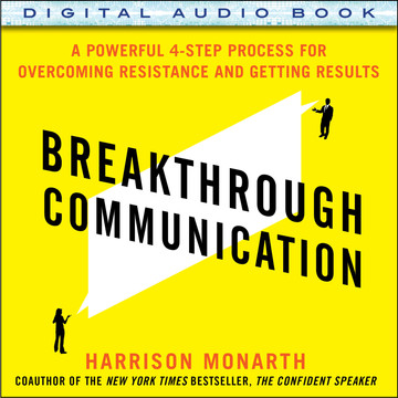 Breakthrough Communication: A Powerful 4-Step Process for Overcoming Resistance and Getting Results (Audio Book)