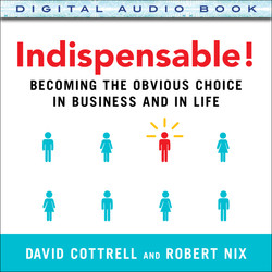 Indispensable! Becoming the Obvious Choice in Business and in Life (Audio Book)