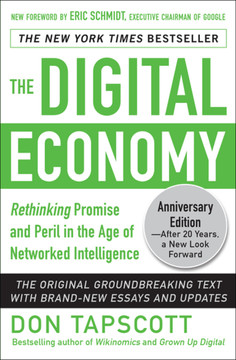 The Digital Economy ANNIVERSARY EDITION: Rethinking Promise and Peril in the Age of Networked Intelligence, 2nd Edition