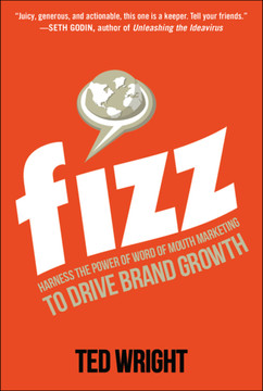 Fizz: Harness the Power of Word of Mouth Marketing to Drive Brand Growth