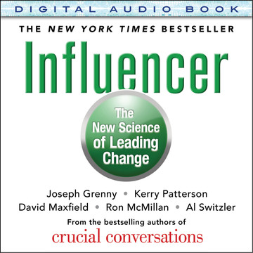 Influencer: The New Science of Leading Change, Second Edition (Audio Book)