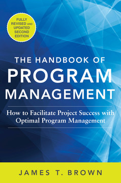 The Handbook of Program Management: How to Facilitate Project Success with Optimal Program Management, Second Edition, 2nd Edition