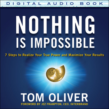 Nothing Is Impossible: 7 Steps to Realize Your True Power and Maximize Your Results (Audio Book)