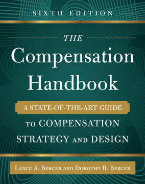 The Compensation Handbook, Sixth Edition: A State-of-the-Art Guide to Compensation Strategy and Design, 6th Edition