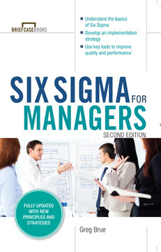 Six Sigma for Managers, Second Edition (Briefcase Books Series), 2nd Edition