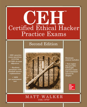 CEH Certified Ethical Hacker Practice Exams, Second Edition, 2nd Edition
