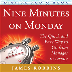 Nine Minutes on Monday: The Quick and Easy Way to Go From Manager to Leader (Audio Book)