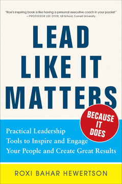 Lead Like it Matters...Because it Does: Practical Leadership Tools to Inspire and Engage Your People and Create Great Results (Audio Book)