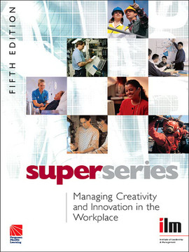 Managing Creativity and Innovation in the Workplace Super Series, 5th Edition