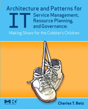 Architecture and Patterns for IT Service Management, Resource Planning, and Governance: Making Shoes for the Cobbler's Children